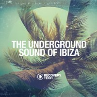 The Underground Sound of Ibiza 2015 — сборник
