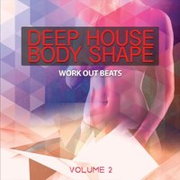 Deep House Body Shape, Vol. 2 — сборник