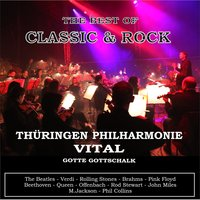 The Best of Classic & Rock, Vol. 1 — Vital, Thüringen Philharmonie, Джузеппе Верди, Иоганнес Брамс, Жак Оффенбах
