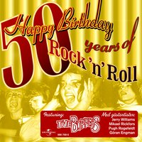 Happy Birthday - 50 years of Rock 'n' Roll — The Boppers