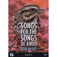 Songs for the Songs of Birds — Don McKay