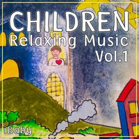 Children Relaxing Music, Vol. 1 — IBaby