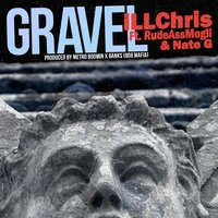 Gravel - Single — iLL Chris