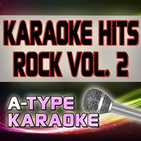 A-Type Karaoke Rock Hits, Vol. 2 — A-Type Player, A-Type Karaoke