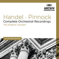 Handel: Complete Orchestral Recordings — Trevor Pinnock, The English Concert