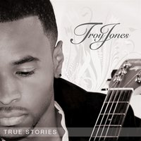 True Stories — Troy Jones