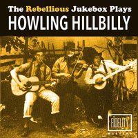 The Rebellious Jukebox Plays Howling Hillbilly — сборник