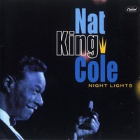 Night Lights — Nat King Cole