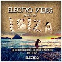 Electro Vibes Goes to Ibiza — сборник