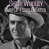 Purple People Eater — Sheb Wooley