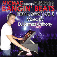 "Bangin' Beats ""Then & Now"" Volume 3 - Mixed by DJ James Anthony — сборник"