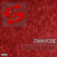 Roll the Drums — Dani Kode