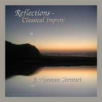 Reflections - Classical Improv — J. Norman Stewart