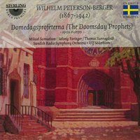 Peterson-Berger: Domedagsprofeterna — Mikael Samuelson, Wilhelm Peterson-Berger, Swedish Radio Symphony Orchestra, Ulf Soderblom, Thomas Sunnegardh, Solveig Faringer