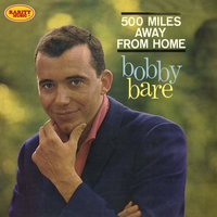 500 Miles Away from Home — Bobby Bare