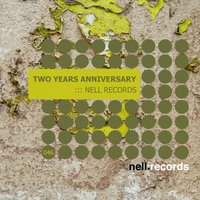 Two Years Anniversary Of Nell Records — сборник