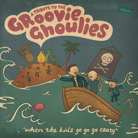 A Tribute To The Groovie Ghoulies - When The Kids Go Go Go Crazy — сборник