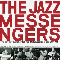 At The Cafe Bohemia, Vol. 1 — Art Blakey & The Jazz Messengers
