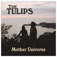 Mother Universe — The Tulips