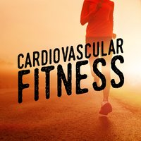Cardiovascular Fitness — The Cardio Workout Crew