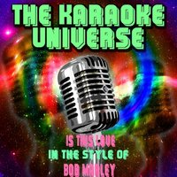 Is This Love [In the Style of Bob Marley] — The Karaoke Universe