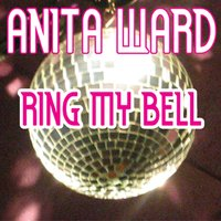 Ring My Bell (Re-Recorded) — Anita Ward, B.N.Y.