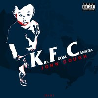 K.F.C (KiD from Canada) — John Dough