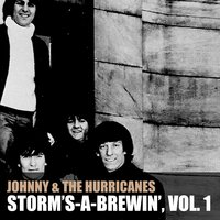 Storm's-a-Brewin', Vol. 1 — Johnny & The Hurricanes