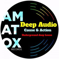Cause & Action — Deep Audio