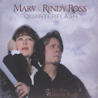 Goodbye Uncle Buzz — Marv and Rindy Ross/Quarterflash
