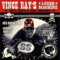 Red Rocket 88 — Vince Ray's Loser Machine