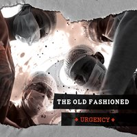 Urgency — The Old Fashioned