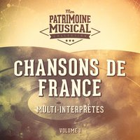 Chansons de France, Vol. 1 — Multi-interprètes