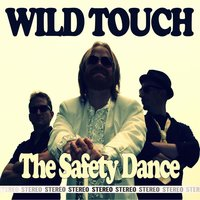 The Safety Dance — Wild Touch