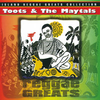 Reggae Greats — Toots & The Maytals