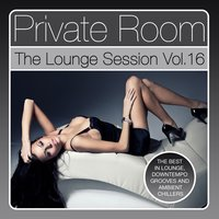 Private Room - The Lounge Session, Vol. 16 — сборник