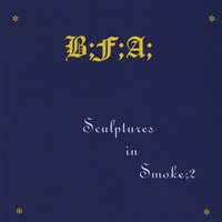 Sculptures in Smoke 2 — B F A