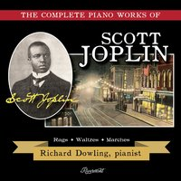 The Complete Piano Works of Scott Joplin — Scott Joplin, Richard Dowling