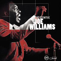 The Definitive Joe Williams — Joe Williams