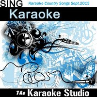 Greatest Karaoke Country Hits of the Month (September 2015) — The Karaoke Studio