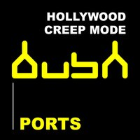 Creep Mode - Hollywood — Ports