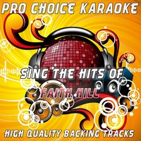 Sing the Hits of Faith Hill — Pro Choice Karaoke