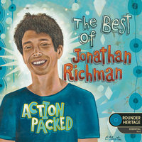 Action Packed: The Best Of Jonathan Richman — Jonathan Richman