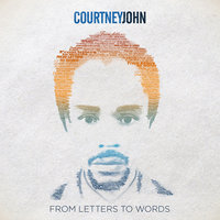 From Letters to Words — Courtney John