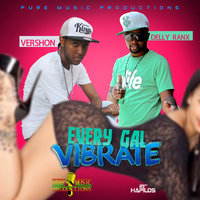 Every Gal Vibrate - Single — Delly Ranx, Vershon, Delly Ranx,Vershon