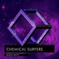 Body Rott — Chemical Surfers