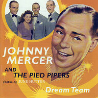 Dream Team — Johnny Mercer And The Pied Pipers feat. Jane Hutton