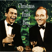 Christmas with Frank and Bing — Frank Sinatra & Bing Crosby