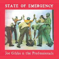 State Of Emergency — Joe Gibbs and The Professionals