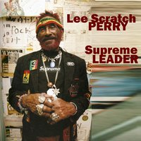 "Supreme Leader — Lee ""Scratch"" Perry"